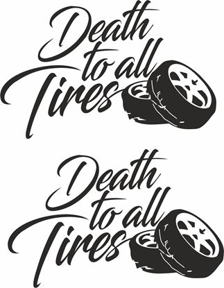 """Picture of """"Death to all Tires """" JDM Decals / Stickers"""