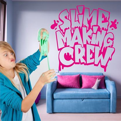"Picture of ""Slime Making Crew""  Wall Art sticker"