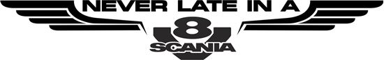 """Picture of """"Never late in a V8 Scania"""" windscreen / Panel  Decal / Sticker"""