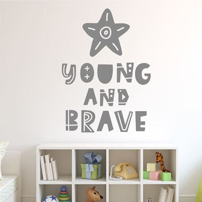 "Picture of ""Young and brave"" Wall Art sticker"