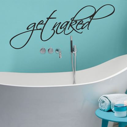 "Picture of ""Get naked...""  Wall Art sticker"