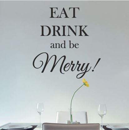 "Picture of ""Eat drink and be merry""  Wall Art sticker"