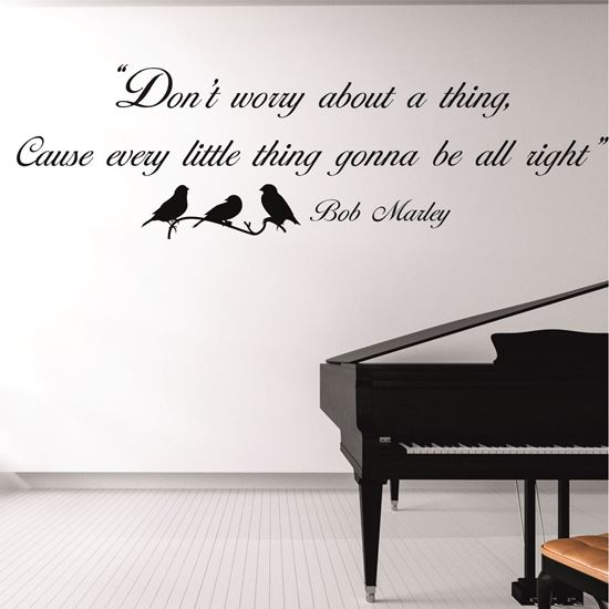 "Picture of ""Don't worry about a thing...""  Wall Art sticker"