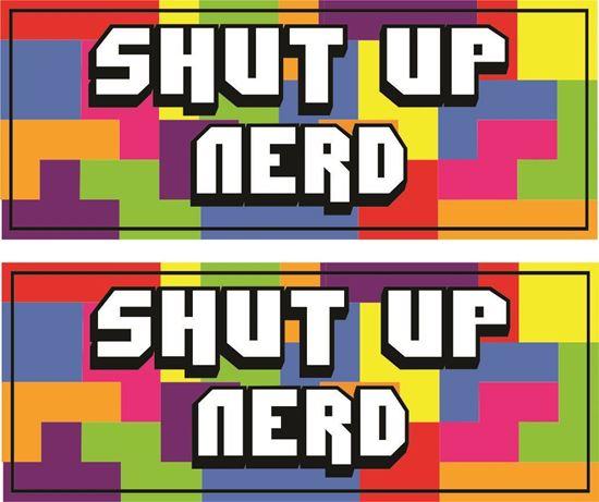 "Picture of ""Shut Up Nerd""  Decals / Stickers"