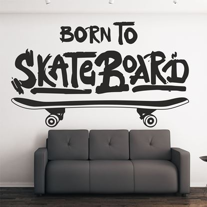 "Picture of ""Born To Skateboard""  Wall Art sticker"