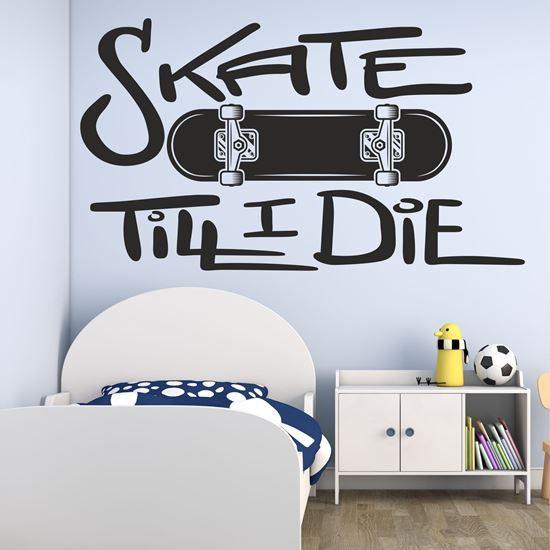"Picture of ""Skate Till I Die""  Wall Art sticker"