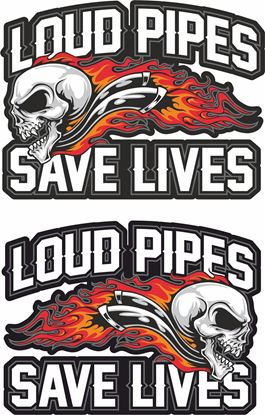 "Picture of ""Loud Pipes Save Lives""  Decals / Stickers"