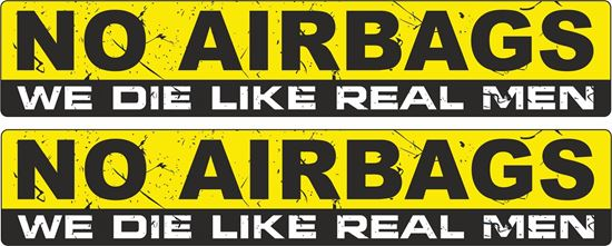 """Picture of """"No Air Bags...""""  Decals / Stickers"""
