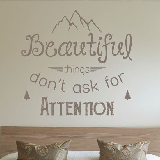 """Picture of """"Beautiful things don't ask for Attention""""  Wall Art sticker"""