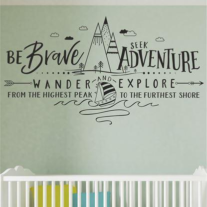"Picture of ""Be Brave Seek Adventure..""  Wall Art sticker"