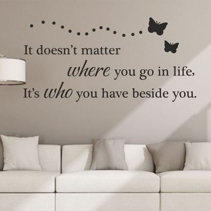 """Picture of """"It doesn't matter where you go...""""  Wall Art sticker"""