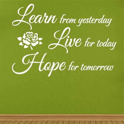 """Picture of """"Learn from yesterday...""""  Wall Art sticker"""