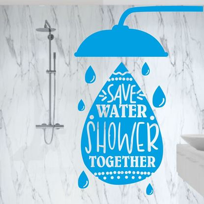 """Picture of """"Save Water...""""  Wall Art sticker"""