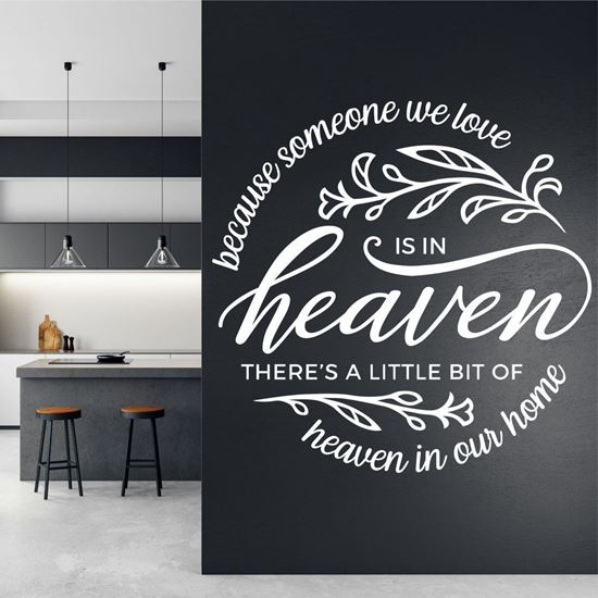 "Picture of ""Because someone we love is in Heaven...""  Wall Art sticker"