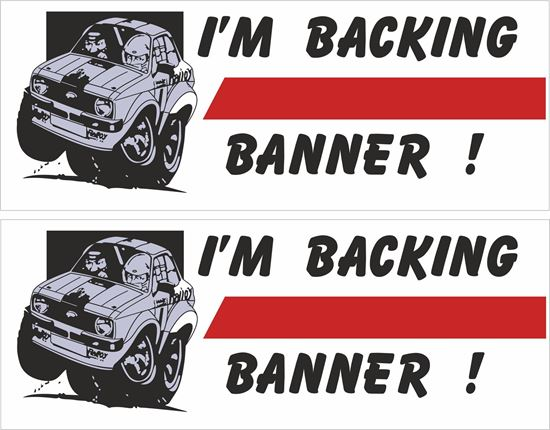 Picture of I'm Backing Banner! Steve Bannister Ford Escort Decals / Stickers